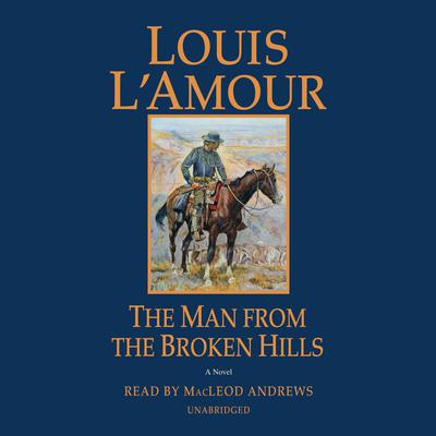 The Man from the Broken Hills by Louis L'Amour audiobook