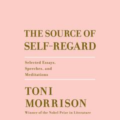 The Source of Self-Regard by Toni Morrison audiobook