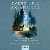Every Step an Arrival by  Eugene H. Peterson audiobook