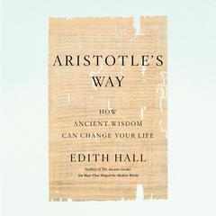 Aristotle's Way by Edith Hall audiobook