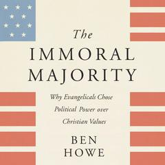 The Immoral Majority by Ben Howe audiobook