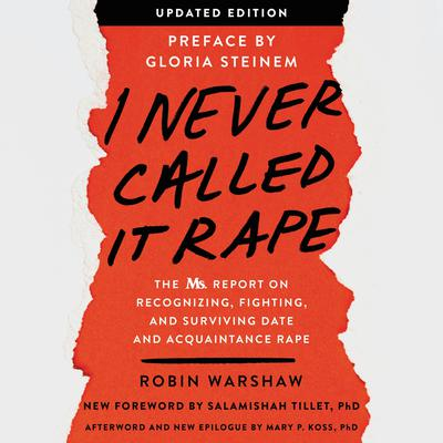 I Never Called It Rape - Updated Edition by Robin Warshaw audiobook