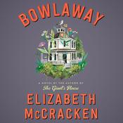 Bowlaway by  Elizabeth McCracken audiobook