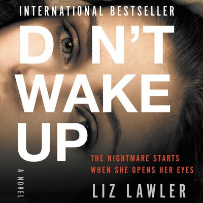Don't Wake Up by Liz Lawler audiobook