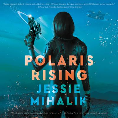 Polaris Rising by Jessie Mihalik audiobook