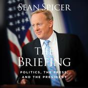 The Briefing by  Sean Spicer audiobook