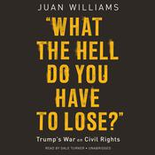 What the Hell Do You Have to Lose? by  Juan Williams audiobook
