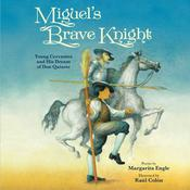 Miguel's Brave Knight by  Margarita Engle audiobook