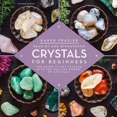 Crystals for Beginners by Karen Frazier audiobook
