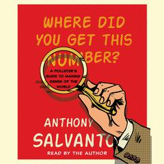 Where Did You Get This Number? by Anthony Salvanto audiobook