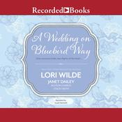 A Wedding on Bluebird Way by  Allyson Charles audiobook