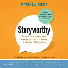 Storyworthy by Matthew Dicks audiobook
