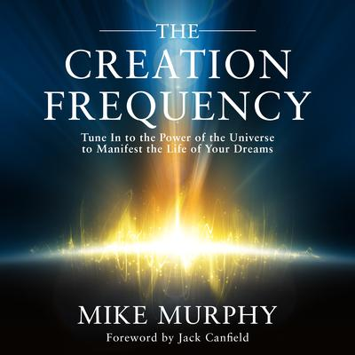 The Creation Frequency by Michael Murphy audiobook