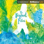 The Bigfoot Files by  Lindsay Eagar audiobook