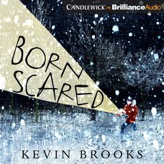 Born Scared by Kevin Brooks audiobook
