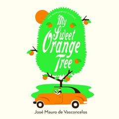 My Sweet Orange Tree by José Mauro de Vasconcelos audiobook