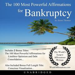 The 100 Most Powerful Affirmations for Bankruptcy