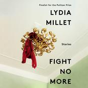 Fight No More by  Lydia Millet audiobook