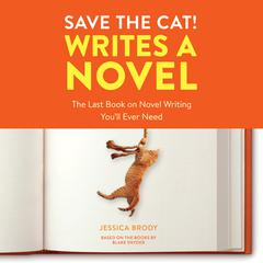 Save the Cat! Writes a Novel by Jessica Brody audiobook