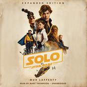 Solo: A Star Wars Story: Expanded <br>Edition by  Mur Lafferty audiobook