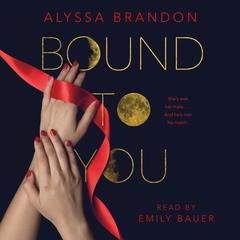 Bound to You by Alyssa Brandon audiobook