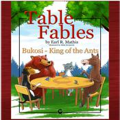 Table Fables: Bukosi - King of the Ants by  Earl R. Mathis audiobook