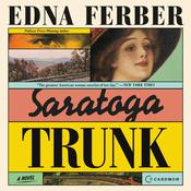 Saratoga Trunk by  Edna Ferber audiobook