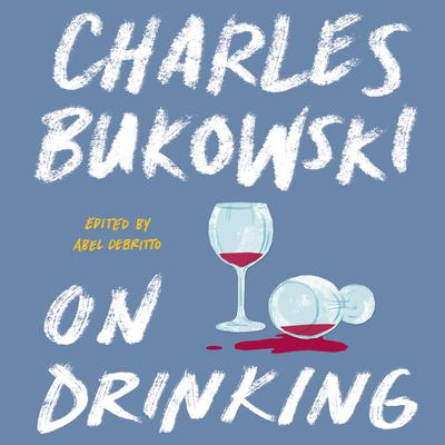 On Drinking by Charles Bukowski audiobook