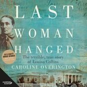 Last Woman Hanged by  Caroline Overington audiobook