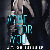 Ache for You by  J. T. Geissinger audiobook
