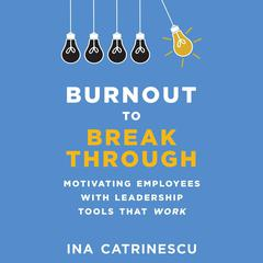 Burnout to Breakthrough by Ina Catrinescu audiobook