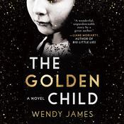 The Golden Child by  Wendy James audiobook