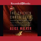The Chicken Chronicles by  Alice Walker audiobook