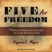 Five for Freedom by  Eugene L. Meyer audiobook