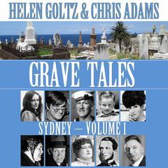 Grave Tales: Sydney Vol.1 by Helen Goltz and Chris Adams audiobook