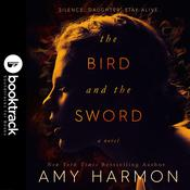 The Bird and the Sword [Booktrack Soundtrack Edition] by  Amy Harmon audiobook
