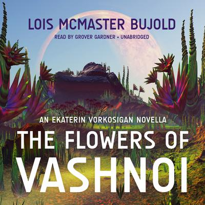 The Flowers of Vashnoi by Lois McMaster Bujold audiobook