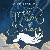 The Master of Dreams by  Mike Resnick audiobook