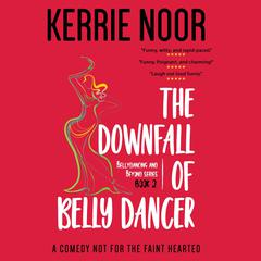 The Downfall of a Bellydancer by Kerrie Noor audiobook