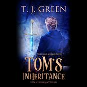 Tom's Inheritance by  TJ Green audiobook
