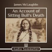 An Account of Sitting Bull's Death by  James A. McLaughlin audiobook