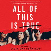 All of This Is True: A Novel by  Lygia Day Peñaflor audiobook
