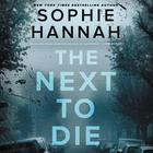 The Next to Die by Sophie Hannah