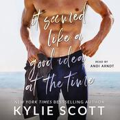 It Seemed Like a Good Idea at the Time by  Kylie Scott audiobook