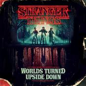 Stranger Things: Worlds Turned Upside Down by  Gina McIntyre audiobook