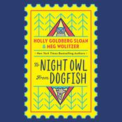 To Night Owl From Dogfish by  Meg Wolitzer audiobook