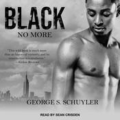 Black No More by  George S. Schuyler audiobook