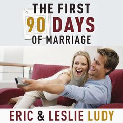 The First 90 Days of Marriage by Leslie Ludy audiobook