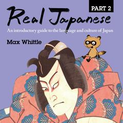 Real Japanese Part 2 by Max Whittle audiobook