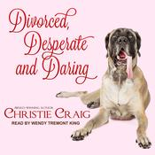 Divorced, Desperate and Daring by  Christie Craig audiobook